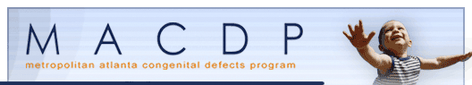 Metropolitan Atlanta Congenital Defects Program (MACDP)